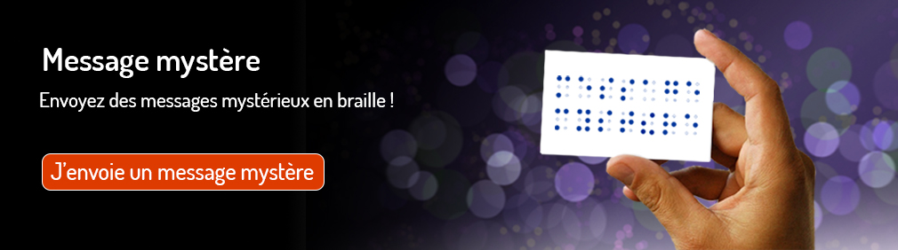 Envoyez un message mystère en braille.