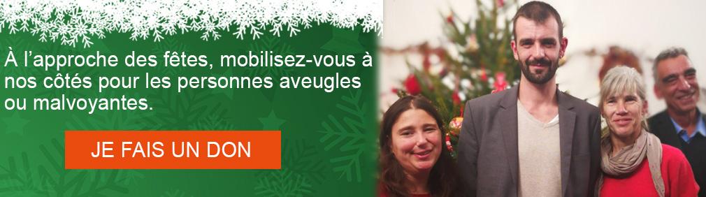 A l'approche des fêtes, mobilisez-vous à nos côtes pour les personnes aveugles ou malvoyantes.